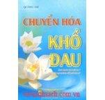 Chuyển Hóa Khổ Đau - Ứng Dụng Lời Phật Dạy Để Chữa Trị Những Vấn Đề Tâm Lý