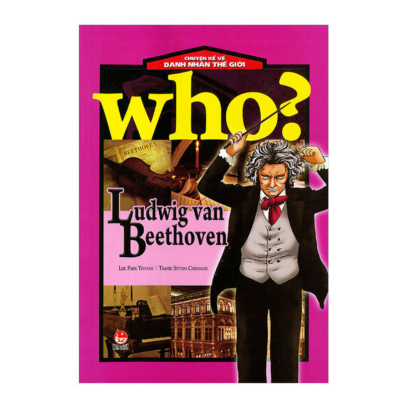 Chuyện Kể Về Danh Nhân Thế Giới - Ludwig Van Beethoven