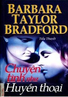Chuyện tình như huyền thoại - Barbara Taylor Bradford