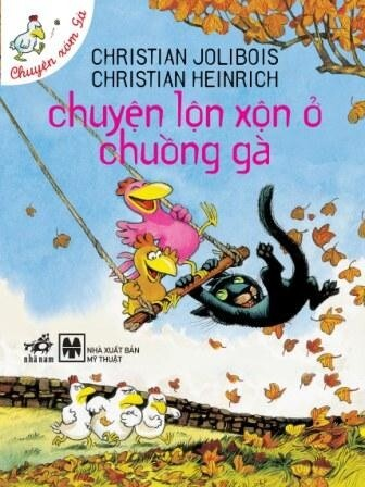 Chuyện xóm gà: Chuyện lộn xộn ở chuồng gà – Christian Jolibois & Christian Heinrich