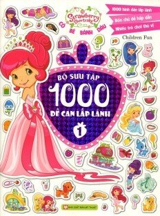 Cô Bé Bánh Dâu - Bộ Sưu Tập 1000 Đề Can Lấp Lánh (Tập 1)
