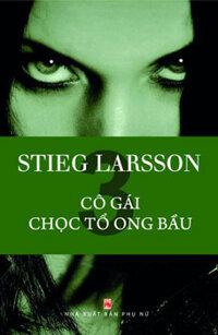 Cô gái chọc tổ ong bầu - Stieg Larsson