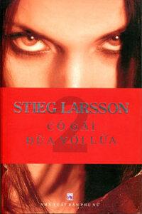 Cô gái đùa với lửa - Stieg Larsson