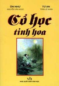 Cổ học tinh hoa - Ôn như Nguyễn Văn Ngọc - Tĩnh trai Trần Lê Nhân (Biên dịch)
