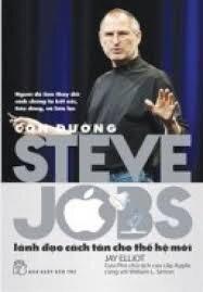 Con đường Steve Jobs - lãnh đạo cách tân cho thế hệ mới - Jay Elliot - Dịch Giả: Lại Hoàng Hà - Trần Thị Kim Cúc