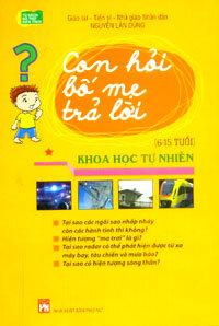 Con Hỏi Bố Mẹ Trả Lời - Tập 1 - Khoa Học Tự Nhiên