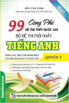 Công Phá 99 Đề Thi THPT Quốc Gia Bộ Đề Thi Mới Nhất Tiếng Anh Quyển 2