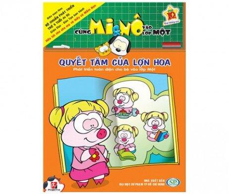Cùng Mi & Nô vào lớp Một: Quyết tâm của Lợn Hoa - Nhiều tác giả