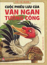 Cuộc phiêu lưu của Văn Ngan tướng công - Vũ Tú Nam