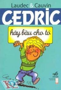 Cedric - Hãy bầu cho tớ - Laudec & Cauvin