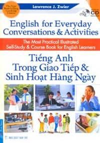 Tiếng Anh trong giao tiếp & sinh hoạt hàng ngày (Kèm CD) - Lawrence J.Zwier