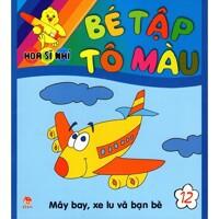 Bé tập tô màu - Máy bay, xe lu và bạn bè