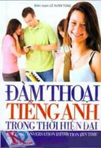 Đàm Thoại Tiếng Anh Trong Thời Hiện Đại (Kèm Đĩa CD)