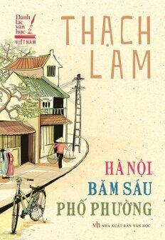 Danh Tác Văn Học Việt Nam -  Hà Nội Băm Sáu Phố Phường - Tác giả Thạch Lam