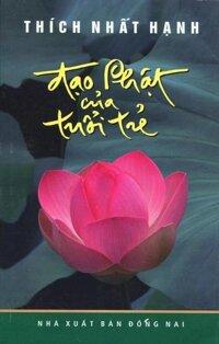 Đạo Phật Của Tuổi Trẻ - Thích Nhất Hạnh