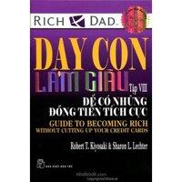 Dạy con làm giàu -Tập 8: Để có những đồng tiền tích cực