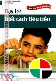 Dạy trẻ biết cách tiêu tiền