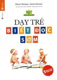 Dạy trẻ biết đọc sớm - Glenn Doman & Janet Doman - Mai Hoa dịch