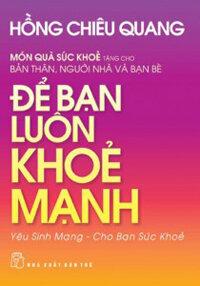 Để bạn luôn khỏe mạnh - Hồng Chiêu Quang