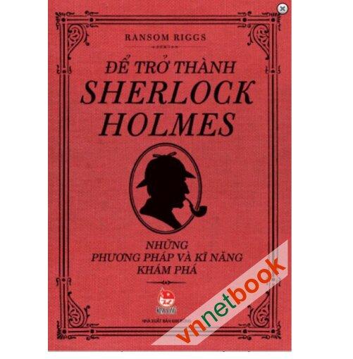 Để Trở Thành Sherlock Holmes
