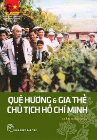 Di sản Hồ Chí Minh - Quê hương gia thế chủ tịch Hồ Chí Minh