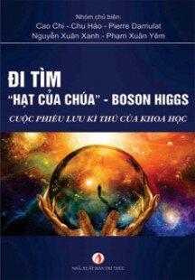 Đi Tìm Hạt Của Chúa – Boson Higgs - Cuộc phiêu lưu kỳ thú của khoa học