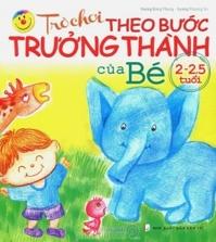 Trò chơi theo bước trưởng thành của bé 2 - 2,5 tuổi - Vương Đăng Phong & Dương Phượng Trì