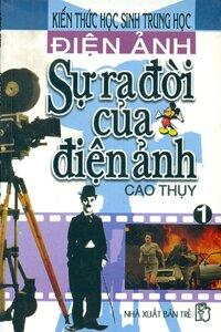 Điện ảnh – sự ra đời của điện ảnh