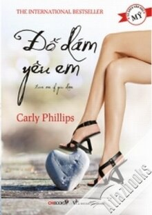 Đố dám yêu em - Carly Phillips