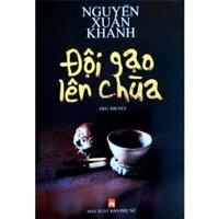 Đội gạo lên chùa (Bìa cứng) - Nguyễn Xuân Khánh