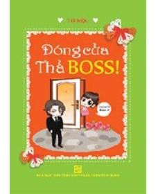 Đóng cửa thả Boss – Tứ Mộc