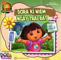 Dora The Explorer - Dora Kỉ Niệm Ngày Trái Đất