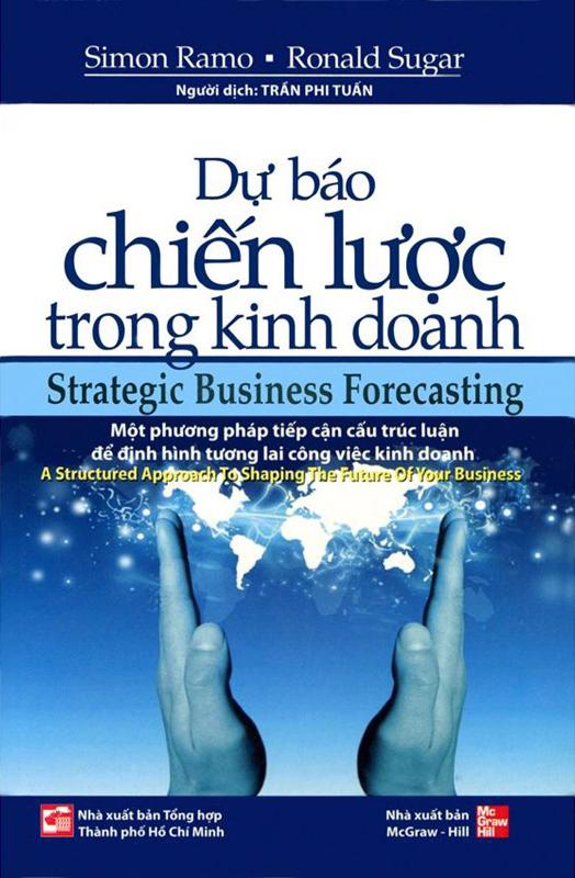 Dự báo chiến lược trong kinh doanh – Simon Ramo – Dịch giả: Trần Phi Tuấn