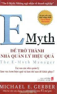 E-Myth: Để trở thành nhà quản lý hiệu quả - Michael E. Gerber - Dịch giả : Khánh Chi