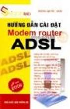 Hướng Dẫn Cài Đặt Modem Router ADSL