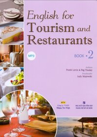 English for Tourism and Restaurants - Book 2 (Kèm CD)