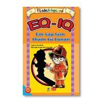 EQ-IQ - Em tập làm thám tử Conan - Nguyễn Phương Hoà
