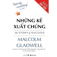 Những kẻ xuất chúng - Malcolm Gladwell (Sách bỏ túi)