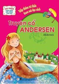 Tác Phẩm Kinh Điển Nổi Tiếng Thế Giới - Truyện Cổ Andersen