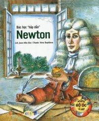 """Những Bộ Óc Vĩ Đại - Bác Học """"Hấp Dẫn"""" Newton"""