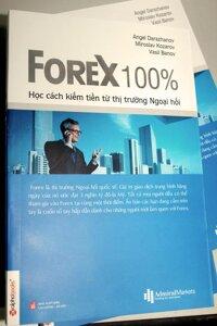Forex 100% - Học cách kiếm tiền từ thị trường Ngoại hối - Tác giả: Angel Darazhanow - Miroslav Kozarov - Vasil Banov - Dịch giả : Phương Lan - Thành Đạt