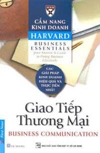 Cẩm nang kinh doanh Harvard: Giao tiếp thương mại - Dịch giả: Phạm Ngọc Sáu & Trần Thị Bích Nga