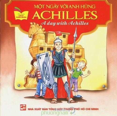 Gặp Gỡ Danh Nhân - Một Ngày Với Anh Hùng Achilles (Song ngữ Anh-Việt)