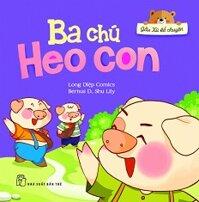 Gấu Xù Kể Chuyện - Ba Chú Heo Con