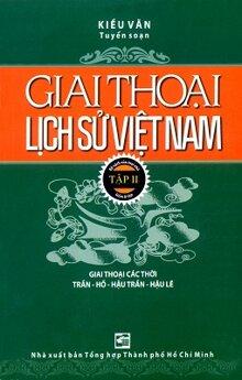 Giai thoại lịch sử Việt Nam (T2) - Kiều Văn
