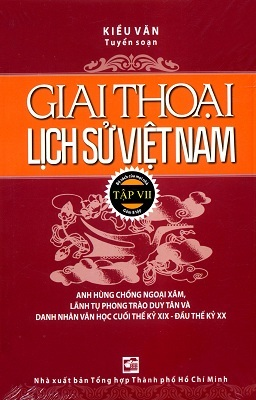 Giai thoại lịch sử Việt Nam (T7) – Kiều Văn