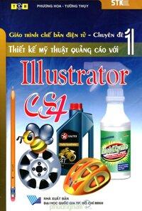 Giáo Trình Chế Bản Điện Tử - Chuyên Đề 1 - Thiết Kế Mỹ Thuật Quảng Cáo Với Illustrator CS4 - Tác giả: Tường Thụy