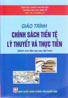 Giáo Trình Chính Sách Tiền Tệ - Lý Thuyết Và Thực Tiễn