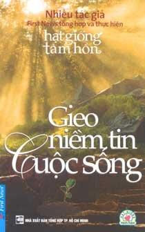 Gieo niềm tin cuộc sống - Nhiều tác giả