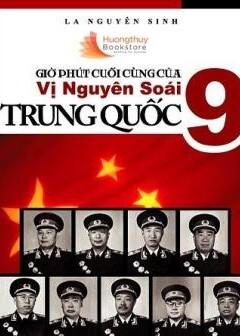 Giờ Phút Cuối Cùng Của 9 Vị Nguyên Soái Trung Quốc